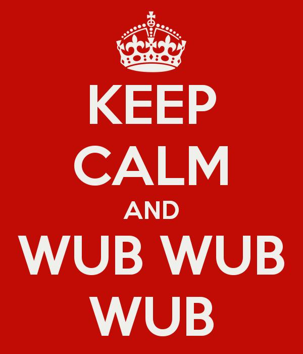 keep-calm-and-wub-wub-wub-1