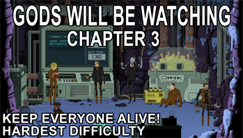 Gods-Will-Be-Watching-Chapter-3-Walkthrough-Keep-Everyone-Alive-349