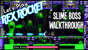 Rex-Rocket-Walkthrough-Part-1-Slime-Boss-349